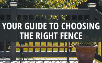 Your Guide to Choosing the Right Fence